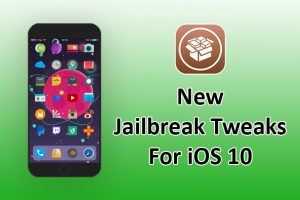 Jailbreak Tweaks For iOS 10