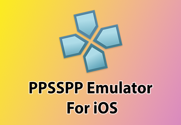 How To Download PPSSPP For iOS 11 Without Jailbreak iPhone ...