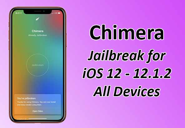 Chimera Jailbreak iOS 12 -12 1 2 With and Without Computer